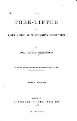 The tree lifter  or  A new method of transplanting forest trees