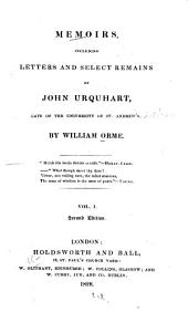 Memoirs, including letters & select remains of John Urquhart ...