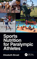 Sports Nutrition for Paralympic Athletes  Second Edition PDF