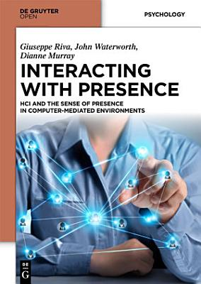 Interacting with Presence