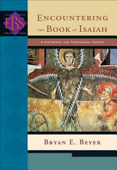Encountering the Book of Isaiah (Encountering Biblical Studies): A Historical and Theological Survey