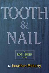Tooth & Nail: A Rot & Ruin Story