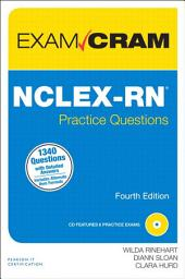 NCLEX-RN Practice Questions Exam Cram: Edition 4