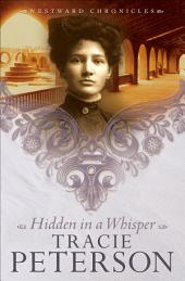 Hidden in a Whisper (Westward Chronicles Book #2)
