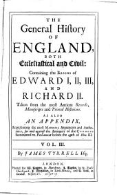 The General History Of England, Both Ecclesiastical and Civil: Containing the Reigns of Edward I, II, III, And Richard II. ...