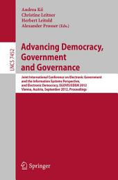 Advancing Democracy, Government and Governance: Joint International Conference on Electronic Government and the Information Systems Perspective, and Electronic Democracy, EGOVIS/EDEM 2012, Vienna, Austria, September 3-6, 2012, Proceedings