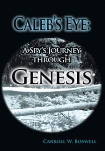 Caleb's Eye: A Spy's Journey through Genesis