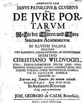 De jure portarum; resp. Joh. Georgio de Calm. -Jenae, Müller 1697