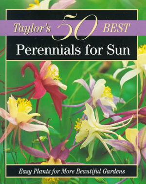 Taylor s 50 Best Perennials for Sun