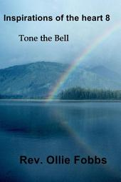 Inspirations of the heart 8: Tone the Bell