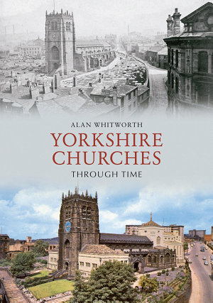 Yorkshire Churches Through Time