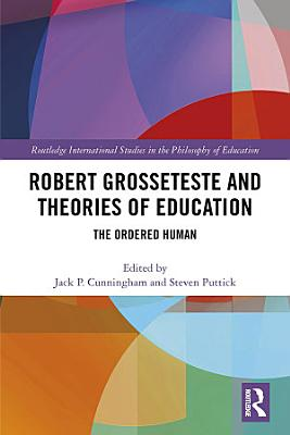 Robert Grosseteste and Theories of Education