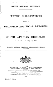 Further Correspondence Relating to Proposed Political Reforms in the South African Republic...Presented to Both Houses of Parliament by Command of Her Majesty...1899