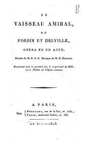 Le vaisseau amiral, ou Forbin et Delville: opéra en un acte