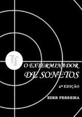 O Exterminador De Sonetos 2ª Edição