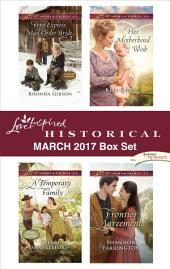 Love Inspired Historical March 2017 Box Set: An Anthology