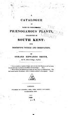 A Catalogue of Rare Or Remarkable Phaenogamous Plants  Collected in South Kent PDF