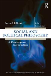 Social and Political Philosophy: A Contemporary Introduction, Edition 2