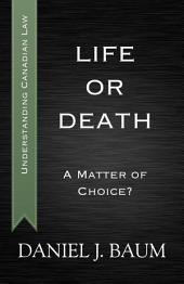 Life or Death: A Matter of Choice?