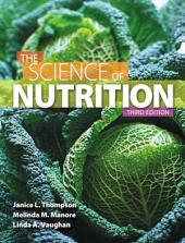 The Science of Nutrition: Edition 3