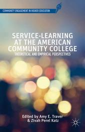 Service-Learning at the American Community College: Theoretical and Empirical Perspectives