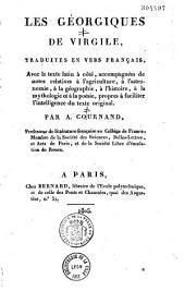 Les Géorgiques de Virgile, traduites en vers français, avec le texte latin à côté, accompagnées de notes relatives à l'agriculture, à l'astronomie, à la géographie, à l'histoire, à la mythologie et à la poésie