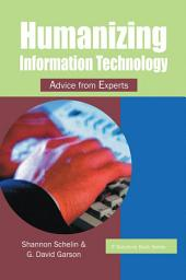 IT Solutions Series: Humanizing Information Technology: Advice from Experts: Advice from Experts