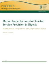 Market imperfections for tractor service provision in Nigeria: International perspectives and empirical evidence