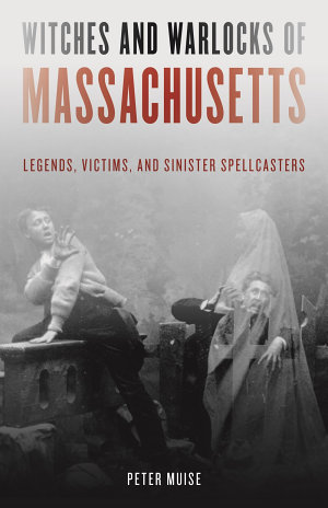 Witches and Warlocks of Massachusetts