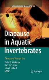 Diapause in Aquatic Invertebrates: Theory and Human Use