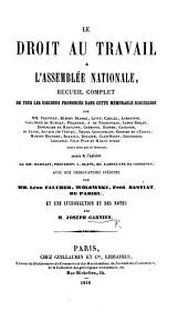 Le Droit au Travail à l'Assemblée Nationale. Recueil complet de tous les discours prononcés dans cette mémorable discussion ... avec des observations inédites par. MM. L. Faucher, Wolowski ... et une introduction et des notes par M. J. G.
