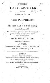 Further Testimonies of the Authenticity of the Prophecies of Mr. Richard Brothers, astrologically accounted for ... To which is prefixed, a note, concerning the late publication of Nat. Br. Halhed