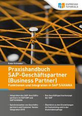Praxishandbuch SAP Gesch  ftspartner  Business Partner      Funktionen und Integration in SAP S 4HANA PDF