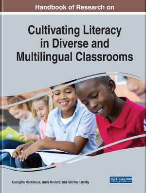 Handbook of Research on Cultivating Literacy in Diverse and Multilingual Classrooms