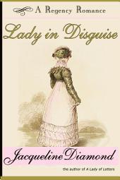 Lady in Disguise: A Regency Romance