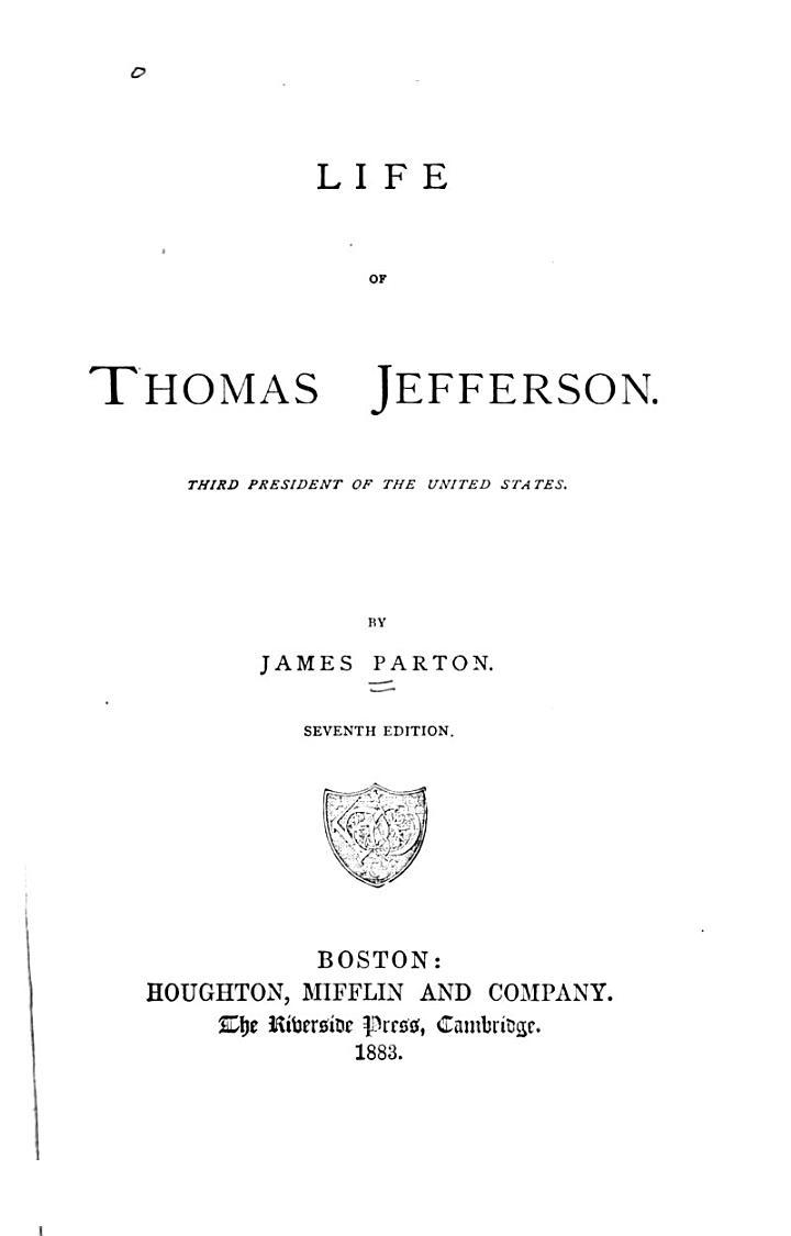 Life of Thomas Jefferson, Third President of the United States