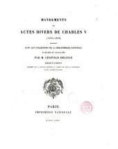 Mandements et actes divers de Charles V (1364-1380) recueillis dans les collections de la bibliothèque nationale, publiés ou analysés par m. Léopold Delisle...
