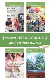 Harlequin Heartwarming August 2016 Box Set: For Love or Money\The Bridesmaid Wore Sneakers\Carousel Nights\Forget Me Not