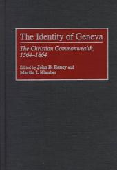 The Identity of Geneva: The Christian Commonwealth, 1564-1864