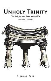Unholy Trinity: The IMF, World Bank and WTO, Edition 2