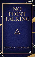 No Point Talking.