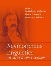 Polymorphous Linguistics: Jim McCawley's Legacy