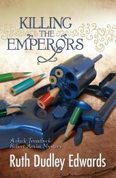 Killing the Emperors: A Robert Amiss/Baronness Jack Troutback Mystery