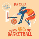 My Little ABCs of Basketball. Big Dreams Series.