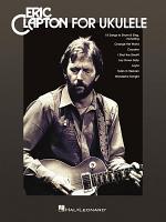 Eric Clapton for Ukulele Songbook PDF