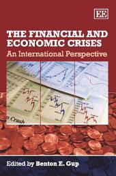 The Financial and Economic Crises: An International Perspective