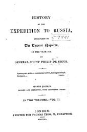 History of the expedition to Russia : undertaken by the Emperor Napoleon in the year 1812: Volume 2