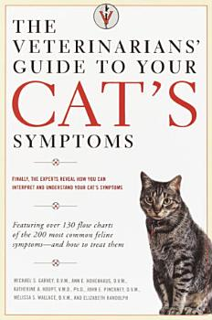 The Veterinarians  Guide to Your Cat s Symptoms PDF