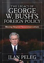 The Legacy of George W. Bush's Foreign Policy