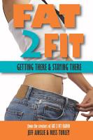 Fat 2 Fit  Getting There and Staying There PDF